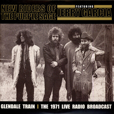 New Riders Of The Purple Sage Featuring Jerry Garcia - Glendale Train (The 1971 Live Radio Broadcast)