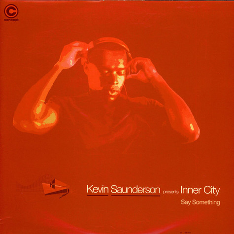 Kevin Saunderson Presents Inner City - Say Something