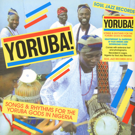 Soul Jazz Records presents - Yoruba! Songs & Rhythms For The Yoruba Gods In Nigeria