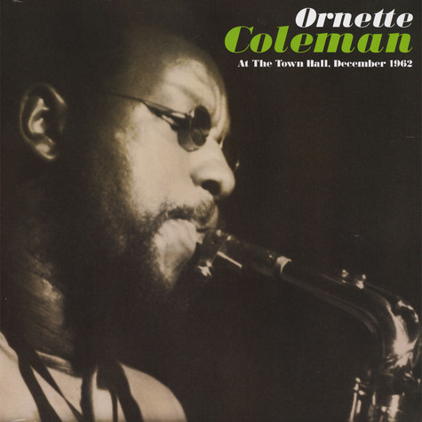 Ornette Coleman - Live At The Town Hall, NYC, 1962