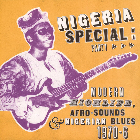 V.A. - Nigeria Special: Part 1 (Modern Highlife, Afro-Sounds & Nigerian Blues. 1970-76)