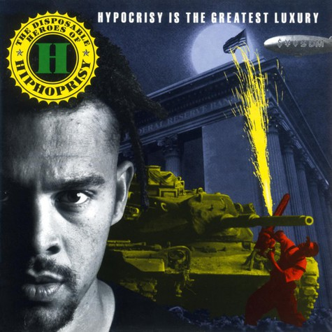 Disposable Heroes of Hiphoprisy, The - Hypocrisy Is the Greatest Luxury