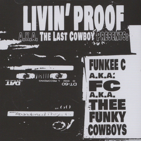 Livin' Proof a.k.a The Last Cowboy presents - Funkee C a.k.a FC a.k.a. Thee Funky Cowboys