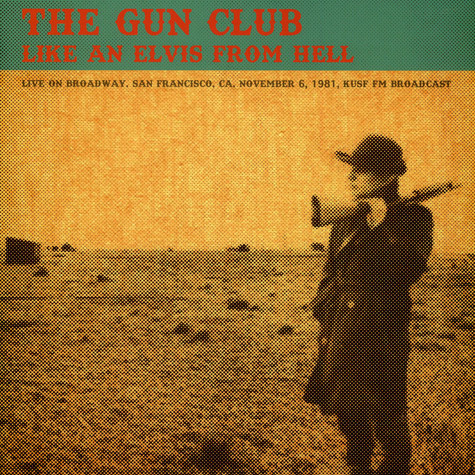 Gun Club, The - Like An Elvis From Hell