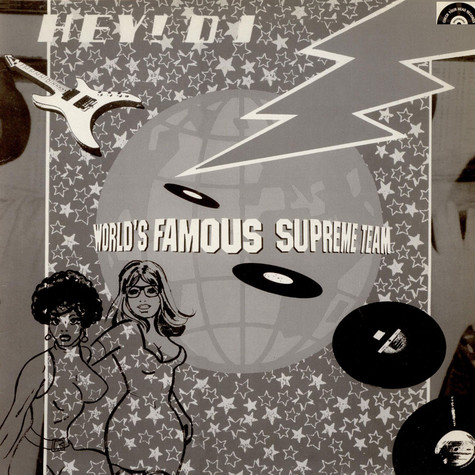 World's Famous Supreme Team - Hey D.J.