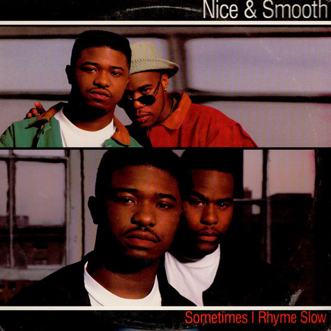 Nice & Smooth - Sometimes I Rhyme Slow