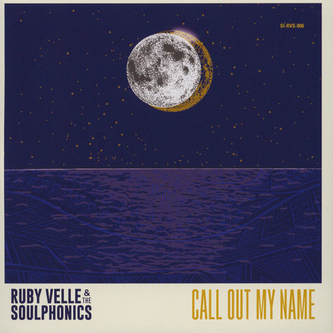 Ruby Velle & The Soulphonics - Call Out My Name / Love Less Blind