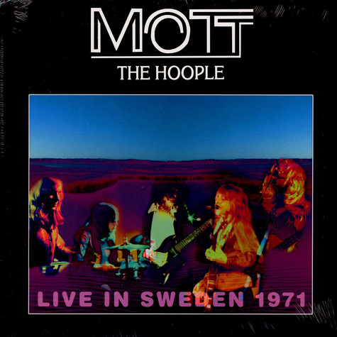 Mott The Hoople - Live In Sweden 1971