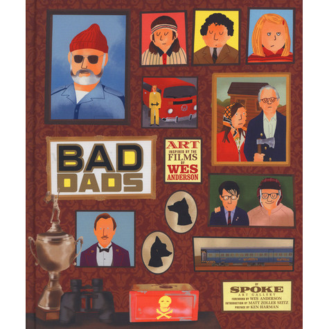 Spoke Art Gallery, Wes Anderson, Matt Zoller Seitz - The Wes Anderson Collection: Bad Dads