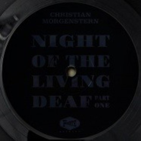 Christian Morgenstern - Night Of The Living Deaf Part 1 One Sided Vinyl Edition