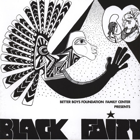 Better Boys Foundation Family Center presents - Black Fairy