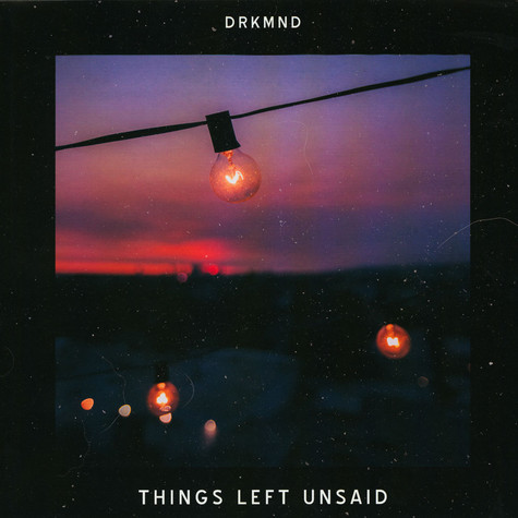 drkmnd - Things Left Unsaid