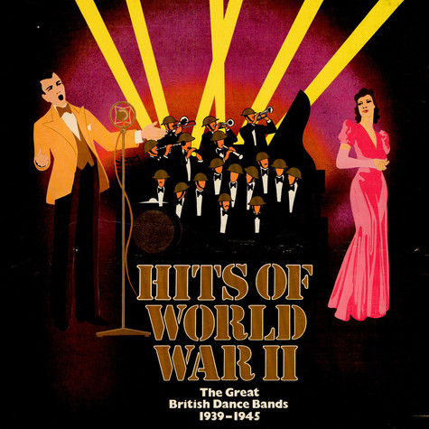 V.A. - Hits Of World War II (The Great British Dance Bands 1939-1945)