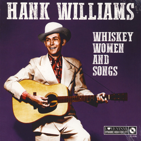 Hank Williams - Whisky Women And Songs