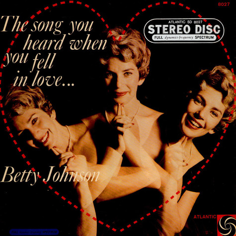 Betty Johnson - The Song You Heard When You Fell In Love . . .