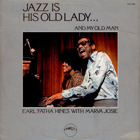 Earl Hines and Marva Josie - Jazz Is His Old Lady... And My Old Man