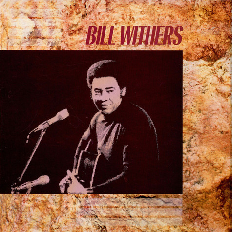 Bill Withers - The Sound Of Soul
