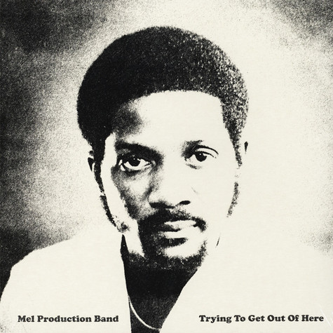 Mel Production Band - Trying To Get Out Of Here
