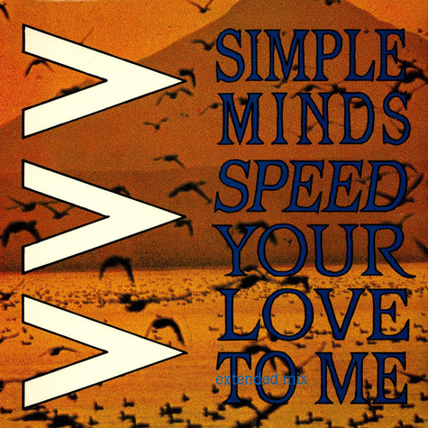 Simple Minds - Speed Your Love To Me