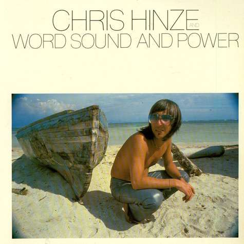 Chris Hinze And WordSound And Power - Word, Sound And Power
