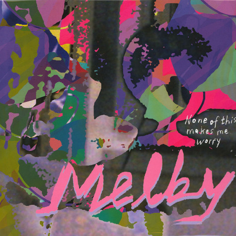 Melby - None Of This Makes Me Worry