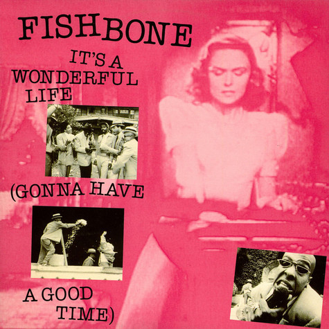 Fishbone - It's A Wonderful Life (Gonna Have A Good Time)