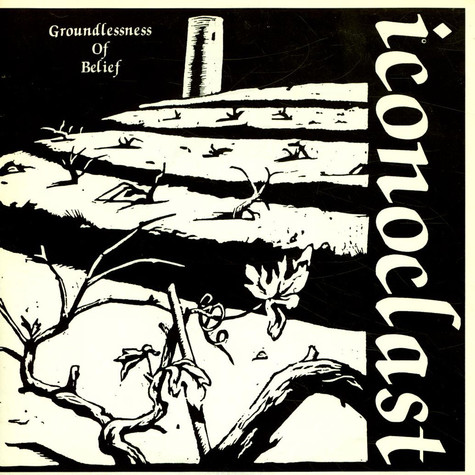 Iconoclast - Groundlessness Of Belief