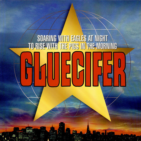 Gluecifer - Soaring With Eagles At Night To Rise With The Pigs In The Morning