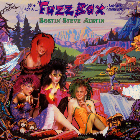 We've Got A Fuzzbox And We're Gonna Use It - Bostin' Steve Austin