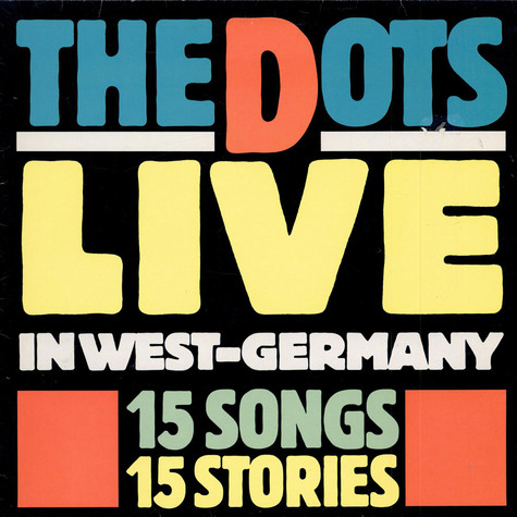 Dots, The - Live In West-Germany (15 Songs, 15 Stories)