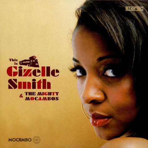 Gizelle Smith & The Mighty Mocambos - This Is Gizelle Smith & The Mighty Mocambos