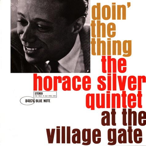 Horace Silver - Doin' The Thing (At The Village Gate)