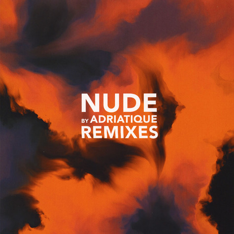Adriatique - Nude Remixes