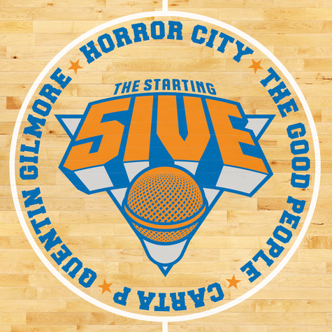 Starting 5ive, The (The Good People, Horror City, Carta P. & Quentin Gilmore) - The Starting 5ive
