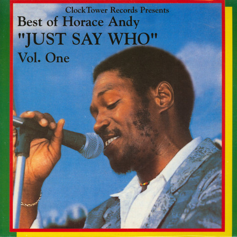 Horace Andy - Best Of Volume 1: Just Say Who Colored Vinyl Edition