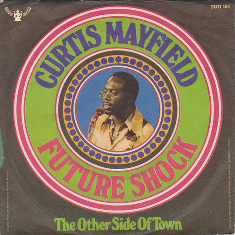 Curtis Mayfield - Future Shock / The Other Side Of Town
