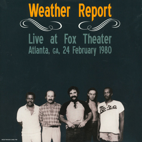 Weather Report - Live At Fox Theater Atlanta 1980