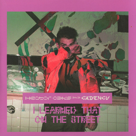 Hector Oaks - I Learned That On The Street