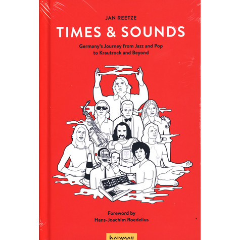 Jan Reetze - Times & Sounds - Gemany's Journey From Jazz And Pop To Krautrock And Beyond