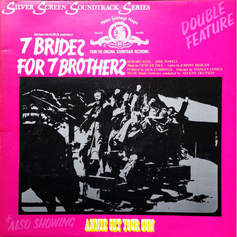 V.A. - Double Feature: 7 Brides For 7 Brothers / Annie Get Your Gun