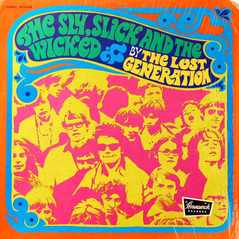 The Lost Generation - The Sly, Slick And The Wicked