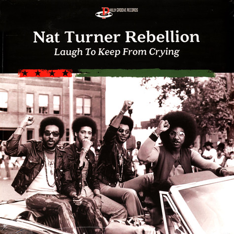 Nat Turner Rebellion - Laugh To Keep From Crying