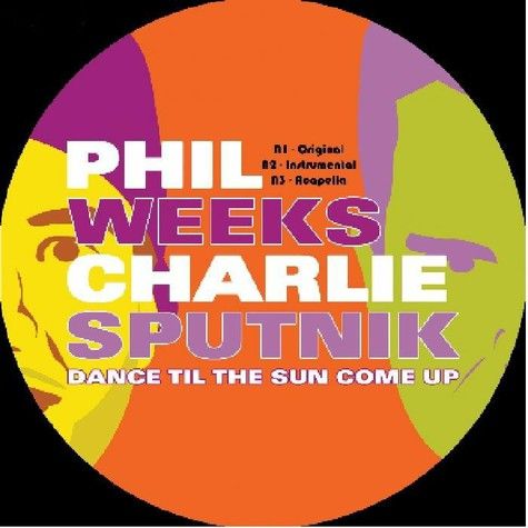 Phil Weeks & Charlie Sputnik - Dance Til The Sun Come Up