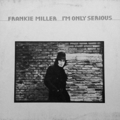 Frankie Miller - I'm Only Serious