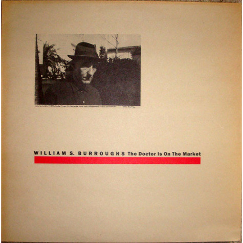 William S. Burroughs - The Doctor Is On The Market
