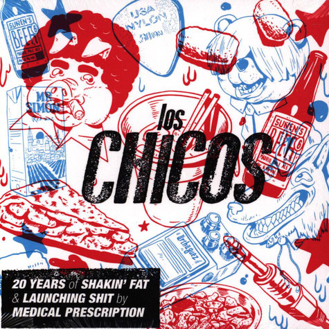 Los Chicos - 20 Years Of Shakin' Fat & Launching Shit By Medical Prescription