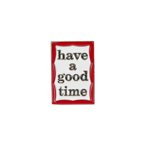 have a good time - Frame Pin