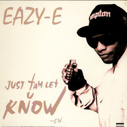 Eazy-E - Just Tah Let U Know