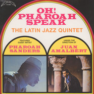 Latin Jazz Quintet  - Featured Guest Artist Pharoah Sanders  - Under The Direction Of Juan Amalbert   - Oh! Pharoah Speak