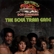 Don Cornelius Presents Soul Train Gang - Don Cornelius Presents The Soul Train Gang (Soul Train '75)